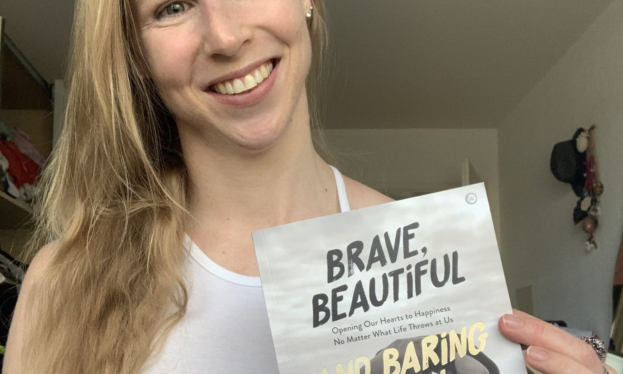 Brave, Beautiful and Baring it All – Why I wrote my Book and Extracts from It